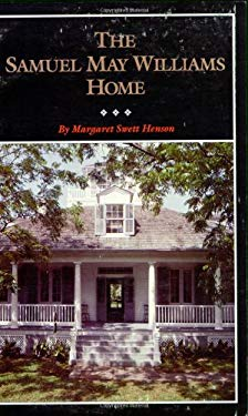 The Samuel May Williams Home: The Life and Neighborhood of an Early Galveston Entrepreneur 9780876111253