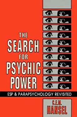 The Search for Psychic Power: ESP and Parapsychology Revisited 9780879755164