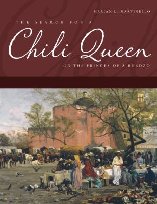 The Search for a Chili Queen: On the Fringes of a Rebozo 9780875653860