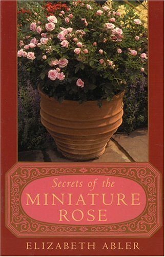 The Secrets of the Miniature Rose 9780878333110