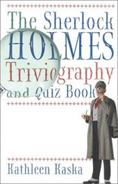 The Sherlock Holmes Triviography and Quiz Book 3909386