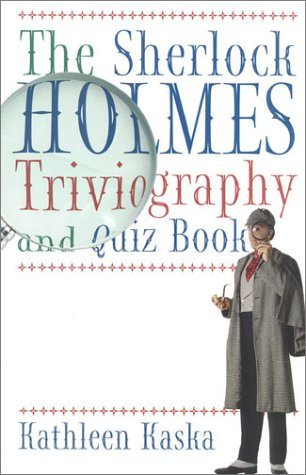 The Sherlock Holmes Triviography and Quiz Book 9780878331963