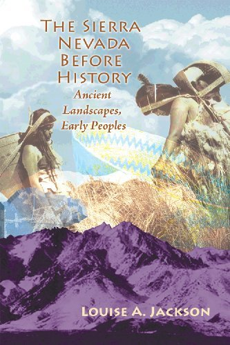 The Sierra Nevada Before History: Ancient Landscapes, Early Peoples 9780878425679