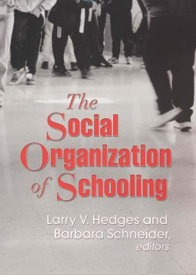 The Social Organization of Schooling 9780871543400