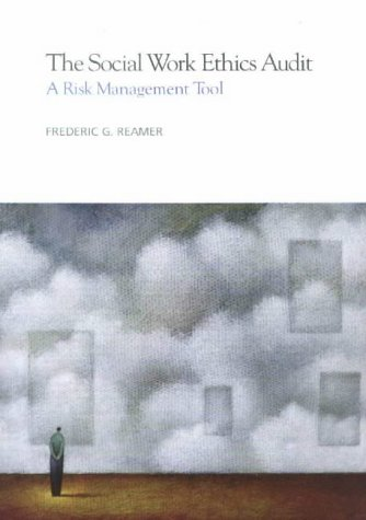 The Social Work Ethics Audit: A Risk Management Tool [With Disk] 9780871013286
