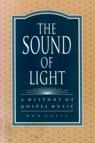 The Sound of Light: A History of Gospel Music 9780879724986