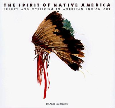 The Spirit of Native America: Beauty and Mysticism in American Indian Art 9780877015154
