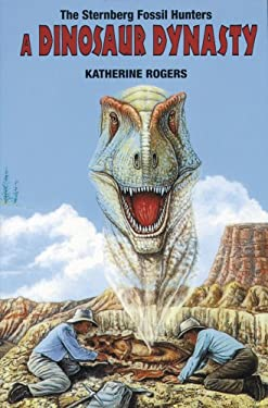 The Sternberg Fossil Hunters: A Dinosaur Dynasty 9780878424047