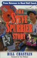 The Steve Spurrier Story: From Heisman to Head Ballcoach 9780878333165