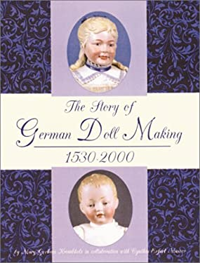 The Story of German Doll Making 1530-2000 9780875886022