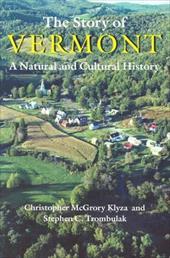 The Story of Vermont Story of Vermont Story of Vermont Story of Vermont Story of Vermont: A Natural and Cultural History a Natural