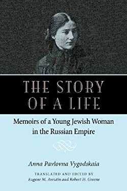 The Story of a Life: Memoirs of a Young Jewish Woman in the Russian Empire 9780875806716
