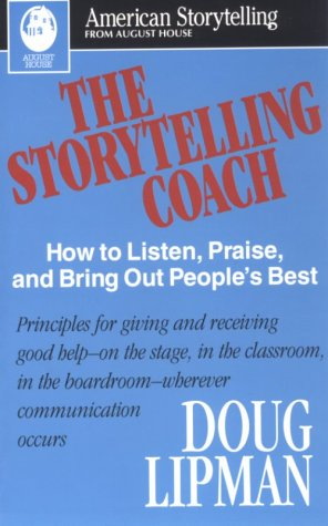 The Storytelling Coach: How to Listen, Praise, and Bring Out People's Best (American Storytelling) 9780874834345