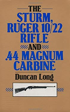 The Sturm, Ruger 10/22 Rifle and .44 Magnum Carbine 9780873644495