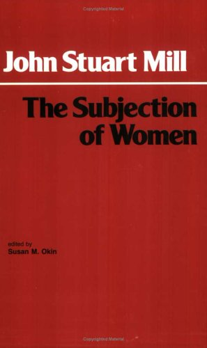 The Subjection of Women 9780872200548