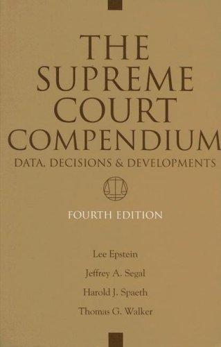 The Supreme Court Compendium: Data, Decisions, and Developments 9780872893504
