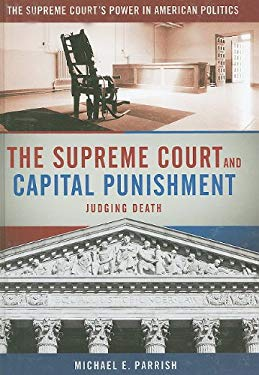 The Supreme Court and Capital Punishment: Judging Death 9780872897731