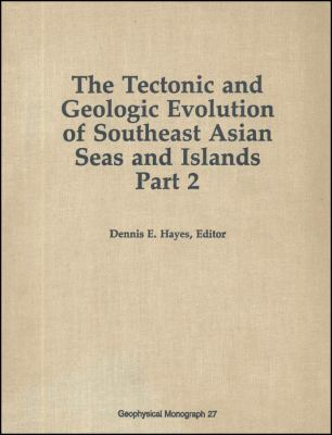 The Tectonic & Geologic Evolution of Southeast Asian Seas & Islands 9780875900537