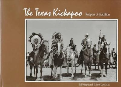The Texas Kickapoo: Keepers of Tradition 9780874042399
