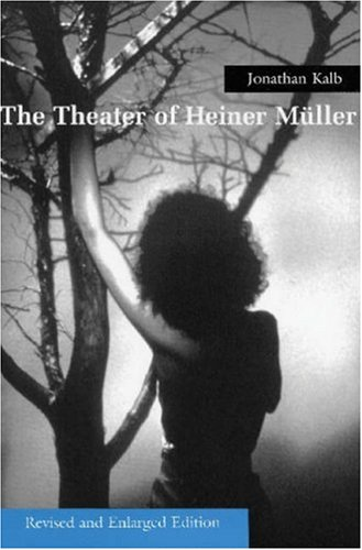 The Theater of Heiner Muller: Revised and Enlarged Edition 9780879109653
