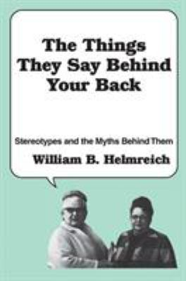 The Things They Say Behind Your Back: Stereotypes and the Myths Behind Them 9780878559534
