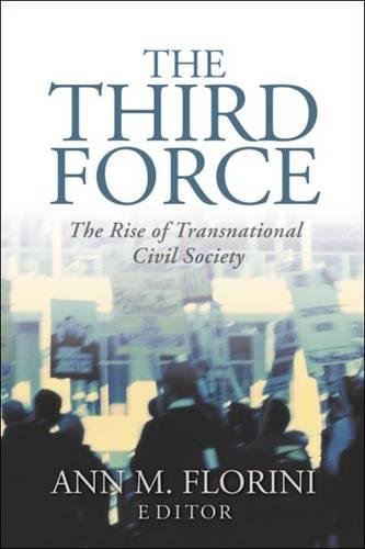 The Third Force: The Rise of Transnational Civil Society 9780870031793