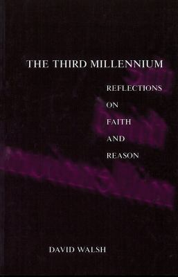 The Third Millennium: Reflections on Faith and Reason 9780878407552