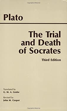 The Trial and Death of Socrates: Euthyphro, Apology, Crito, Death Scene from Phaedo 9780872205543