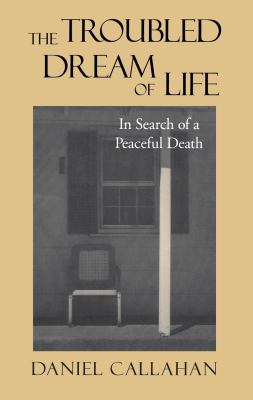 The Troubled Dream of Life: In Search of a Peaceful Death 9780878408153