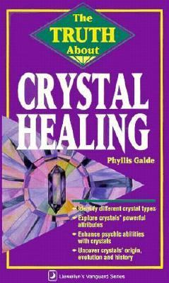 The Truth about Crystal Healing the Truth about Crystal Healing 9780875423609