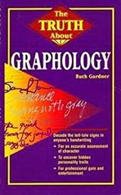 The Truth about Graphology the Truth about Graphology 3877924