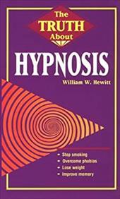 The Truth about Hypnosis the Truth about Hypnosis 3877997