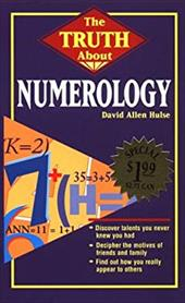 The Truth about Numerology the Truth about Numerology 3878025