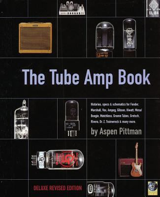 The Tube Amp Book: Deluxe Revised Edition [With CD-ROM] 9780879307677