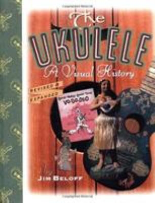 The Ukulele: A Visual History 9780879307585