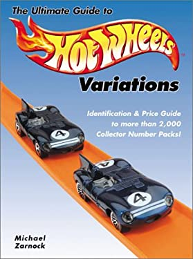 The Ultimate Guide to Hot Wheels Variations 9780873493482