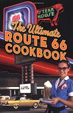 The Ultimate Route 66 Cookbook 9780873588539