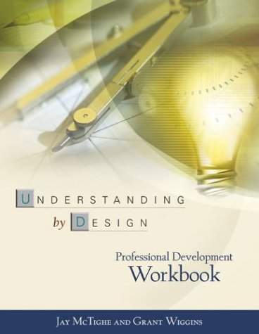 The Understanding by Design Professional Development Workbook 9780871208552
