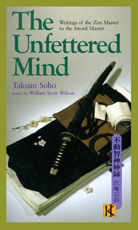 The Unfettered Mind: Writings of the Zen Master to the Sword Master 9780870118517