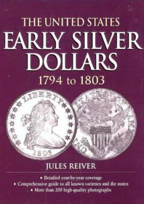 The United States Early Silver Dollars, 1794 to 1803 9780873416023