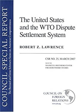 The United States and the WTO Dispute Settlement System: March 2007 9780876093986