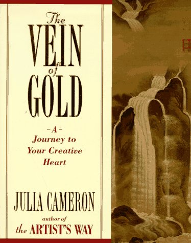 The Vein of Gold: A Journey to Your Creative Heart 9780874778793
