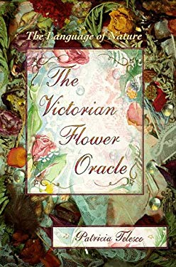 The Victorian Flower Oracle the Victorian Flower Oracle: The Language of Nature the Language of Nature 9780875427867
