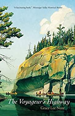 The Voyageur's Highway: Minnesota's Border Lake Land 9780873510066