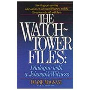 The Watchtower Files: Dialogue with a Jehovah's Witness 9780871238160