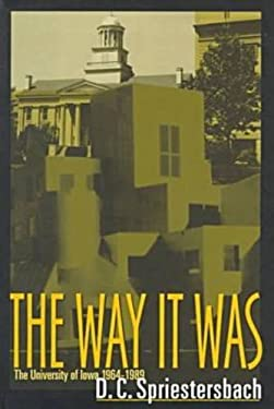 The Way It Was: The University of Iowa, 1964-1989 9780877456667