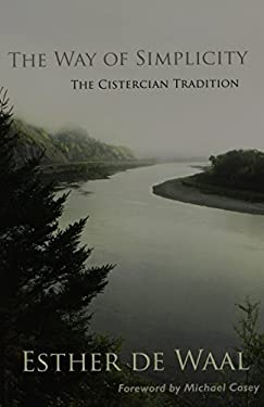 The Way of Simplicity: The Cistercian Tradition 9780879070311