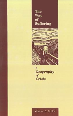 The Way of Suffering: A Geography of Crisis 9780878404667
