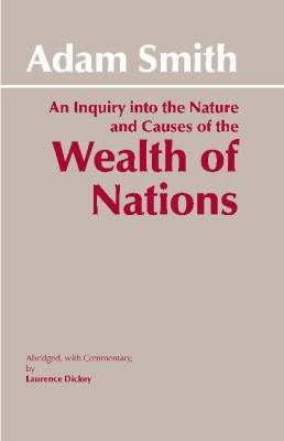 An Inquiry Into the Nature and Causes: Of the Wealth of Nations 9780872202047