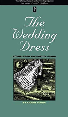 The Wedding Dress: Stories from the Dakota Plains 9780877457183